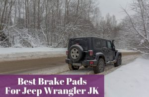 who makes the most popular brake pads for your Jeep Wrangler JK