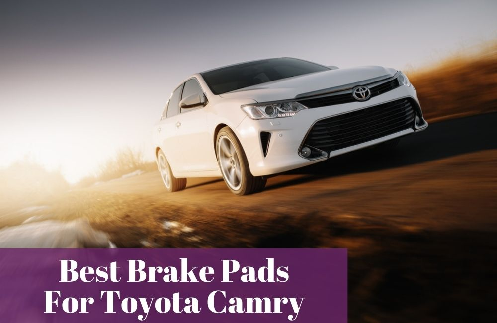Which brands of brake pads are most used and popular for Toyota Camry