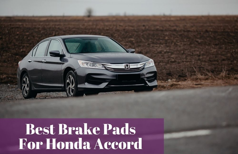 Read my buyer's guide to find out what are great brake pads for your Honda Accord.