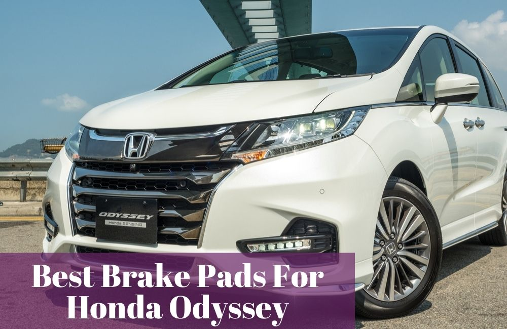 What are the most popular brake pads brands for Honda odyssey? Let's find out.